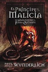 El Príncipe de la Malicia (Libro 2): Saga de una Flama Creciente (Volume 2) (Spanish Edition)