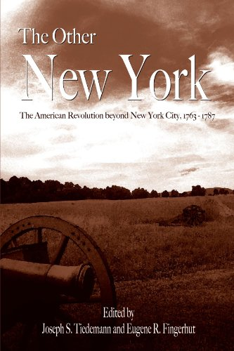 The Other New York: The American Revolution beyond New York City, 1763-1787 (SUNY series, An American Region:  Studies i
