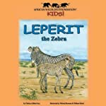 Leperit the Zebra | Chelsea Gillian Grey