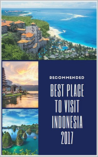 15 Best Places to Visit in Indonesia (The Best Place To Visit In Indonesia)