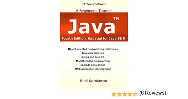 Java a beginners tutorial updated for java se 8 4 budi kurniawan java a beginners tutorial updated for java se 8 4 budi kurniawan ebook amazon fandeluxe Images