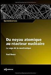 Du noyau atomique au réacteur nucléaire : La saga de la neutronique française