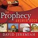 The Prophecy Answer Book Audiobook by David Jeremiah Narrated by John Allen Nelson
