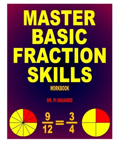 - Master Basic Fraction Skills Workbook