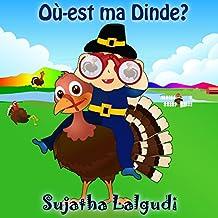Livre pour enfants: Où-est ma dinde (Thanksgiving): Livre bebe, Livre enfant (French Edition),Un livre d'images pour les enfants (Turkey book for children ... (Thanksgiving, Christmas, Easter) t. 1)