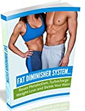 Fat Diminisher System : How To Loss Weight Quickly At Home