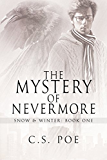 The Mystery of Nevermore (Snow & Winter Book 1)