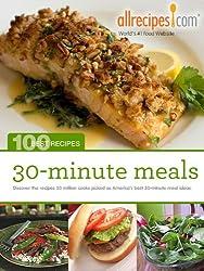 30-Minute Meals (100 Best Recipes from Allrecipes.com Book 2)