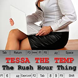 Tessa the Temp: The Rush Hour Thing