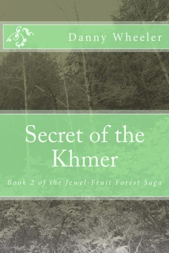 Secret of the Khmer (Jewel-Fruit Forest Saga Book 2)