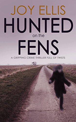 - HUNTED ON THE FENS a gripping crime thriller full of twists