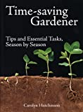 Time-Saving Gardener, Carolyn Hutchinson, 1554073723