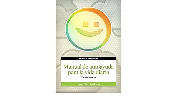 Amazon.com: Manual de autoayuda para la vida diaria (Spanish Edition) eBook: Varios Autores: Kindle Store