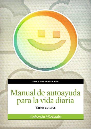 Manual de autoayuda para la vida diaria (Spanish Edition) by [Autores, Varios