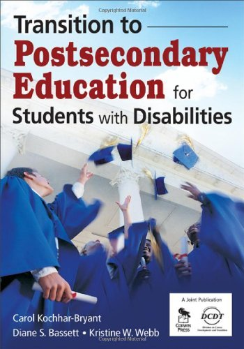 Transition to Postsecondary Education for Students with Disabilities by Carol A Kochhar-Bryant (2008-11-01)