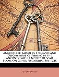 Angling Literature in England, Osmund Lambert, 1143215621