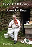 Buckets of Honey from Boxes of Bees, Ken Pickles, 1904846394