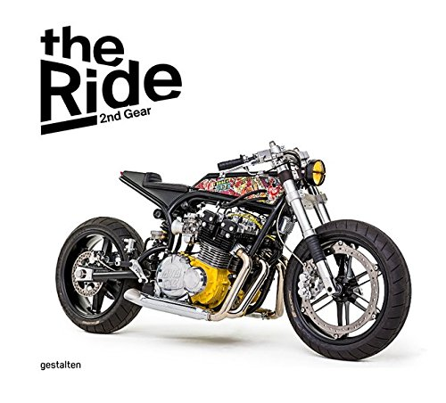 Download The Ride 2nd Gear: New Custom Motorcycles and Their Builders. Rebel Edition pdf