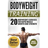 Bodyweight Training: 20 Bodyweight Exercises For Rapid Muscle Growth And Strength (WITH PICTURES) (Bodyweight Training, Bodyweight Exercises, Calisthenics)
