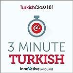 3-Minute Turkish - 25 Lesson Series Audiobook |  Innovative Language Learning LLC