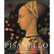 Pisanello: Painter to the Renaissance Court
