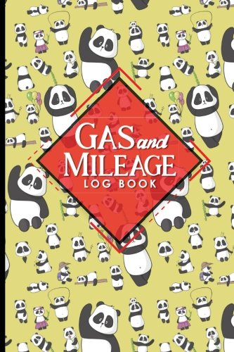 Gas & Mileage Log Book: Keep Track of Your Car or Vehicle Mileage & Gas Expense for Business and Tax Savings, Cute Panda Cover (Gas & Mileage Log Books) (Volume 30) PDF