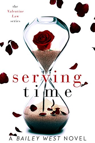 Serving Time (The Valentine Law Series Book 1)