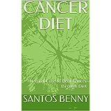KREBS DIET: Natural Cure to Beat Cancer through Diet