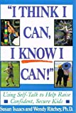I Think I Can, I Know I Can!, Susan S. Isaacs and Wendy Ritchey, 0312033656