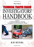 Technical Traffic Crash Investigators' Handbook (Level 3) : A Technical Reference, Training, Investigation and Reconstruction Manual, Rivers, R. W., 0398079080