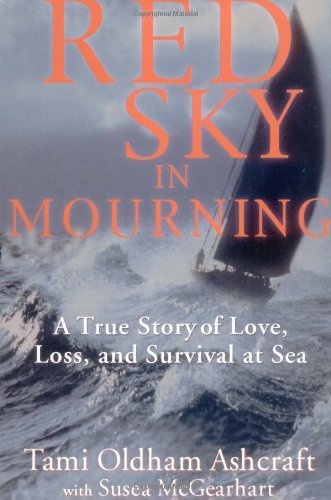 By Tami Oldham Ashcraft - Red Sky in Mourning: A True Story of Love, Loss, and Survival at (2002-06-27) [Hardcover]