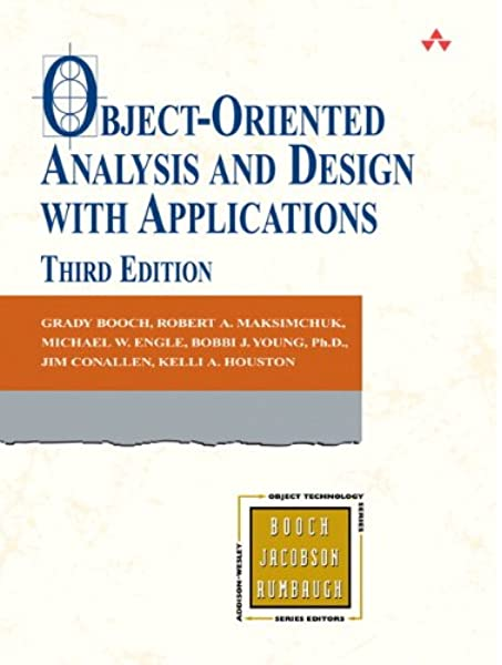 Object Oriented Analysis And Design With Applications 3rd Edition Booch Grady Maksimchuk Robert A Michael W Engle Young Bobbi J Conallen Jim Houston Kelli A 9780201895513 Amazon Com Books