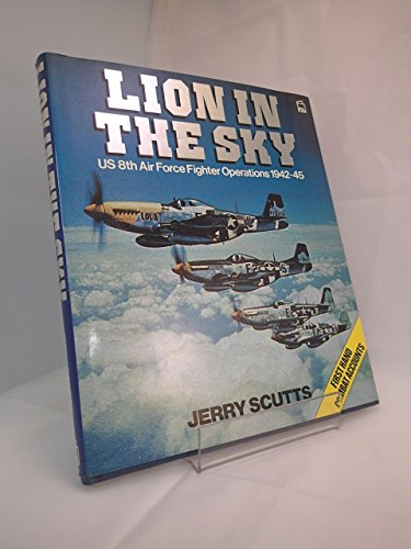 Lion in the Sky: US 8th Air Force Fighter Operations, 1942-45