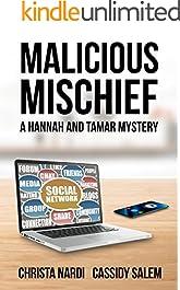 Malicious Mischief (A Hannah and Tamar Mystery Book 4)