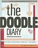 The Doodle Diary: With a Dictionary for Deciphering the Meaning of Your Doodles