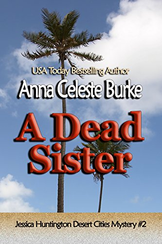 A Dead Sister (Jessica Huntington Desert Cities Mystery Book 2)