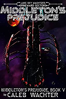 Middleton's Prejudice (Spineward Sectors: Middleton's Pride Book 5) by [Wachter, Caleb]