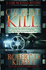 Cut.Print.Kill. (A Gabe McKenna Mystery) (Volume 3) Paperback