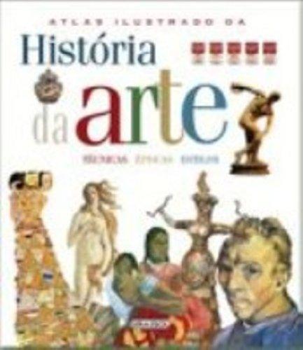 Historia Da Arte. Atlas Ilustrado