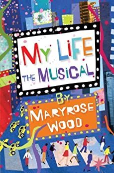 My Life: The Musical by [Wood, Maryrose]