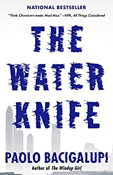 The Water Knife by [Bacigalupi, Paolo]