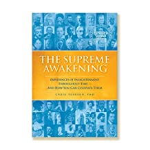 The Supreme Awakening: Experiences of Enlightenment Throughout Time — And How You Can Cultivate Them