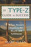 img - for The Type-Z Guide to Success: A Lazy Person's Manifesto to Wealth and Fulfillment by Marc Allen (2006-04-05) book / textbook / text book
