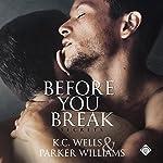 Before You Break | Parker Williams,K.C. Wells