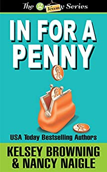In For A Penny (G Team Mysteries Book 1) by [Naigle, Nancy, Browning, Kelsey]