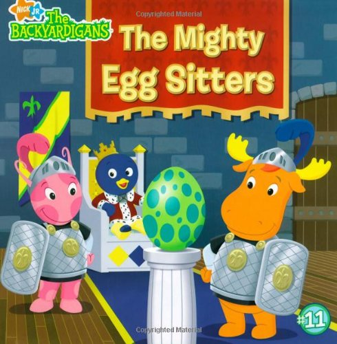 Read Online The Mighty Egg Sitters (The Backyardigans) pdf