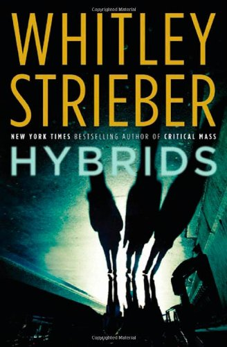 Hybrids, Strieber, Whitley