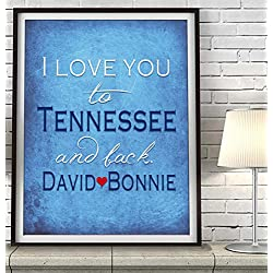 """I Love You to Tennessee and Back"" ART PRINT, Customized & Personalized UNFRAMED, Wedding gift, Valentines day gift, Christmas gift, Father's day gift, All Sizes"