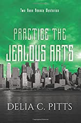 Practice the Jealous Arts: Two Ross Agency Mysteries