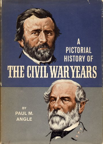 A Pictorial History of The Civil War Years,